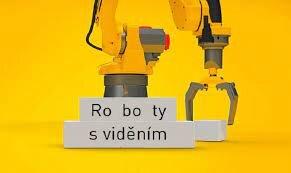 FOTO: Roboty s viděním